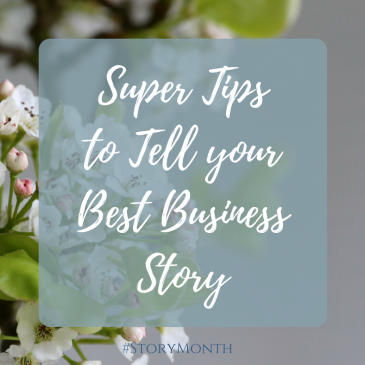 Super Tips to Tell your Best Business Story