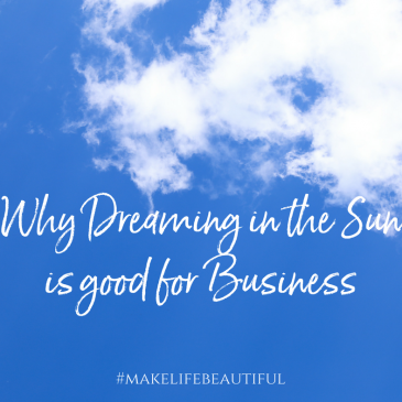 Why Dreaming in the Sun is good for Business
