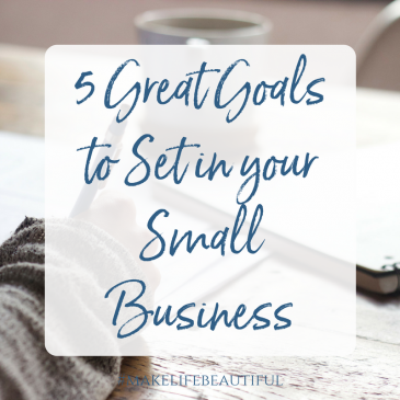 5 Great Goals to Set in your Business