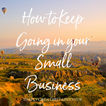 How to Keep Going in your Small Business